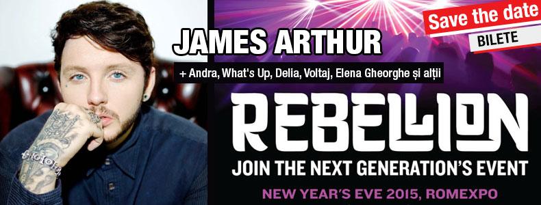 Informatii bilete revelion cu JAMES ARTHUR la REBELLION 2015