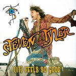 Steven Tyler -Feels so good