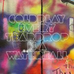 Coldplay- EveryTeardrop Is A Waterfall- piesa noua