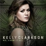 Kelly Clarkson - Mr. Know It All (Single)