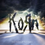 Korn - the path to totality