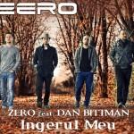 zero feat dan bittman - ingerul meu