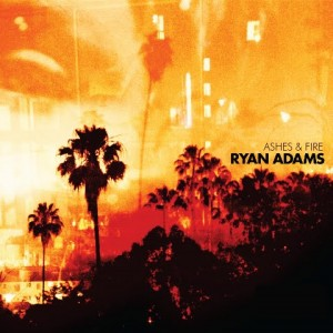Coperta album Ryan Adams - Ashes & Fire