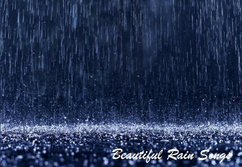 Beautiful rain songs