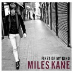 Mile Kane - First Of My Kind