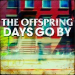 Offspring - Coperta Days Go By