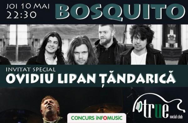 Castiga invitatii duble la concertul Bosquito din True Club