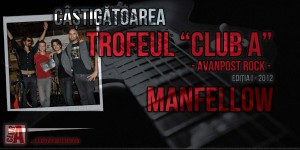 Manfellow - castigatorii Trofeului Club A