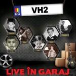 Concert VH2 in garajul Europa FM
