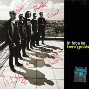 Albumul Bere Gratis - In fata ta - cu autograf