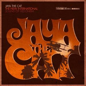 Coperta The New International Sound of Hedonism - Jaya the Cat
