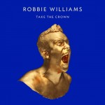 Robbie Williams - Take The Crown Album