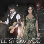 Paula Seling și Alexander Rybak - I'll Show You Single
