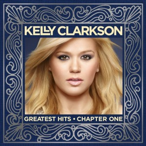 Kelly Clarkson - Greatest Hits - Chapter 1