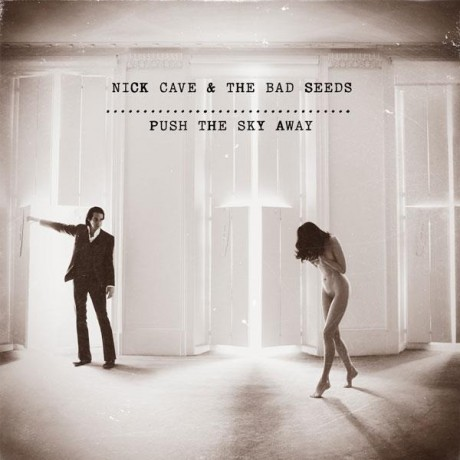 Nick Cave and The Bad Seeds - Push The Sky Away Album