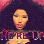 Nicki Minaj - Pink Friday: Roman Reloaded -The Re-Up