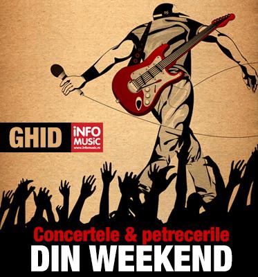 GHID INFOMUSIC - Petreceri si concerte in weekend