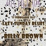 Poster Lazy Sunday Blues în club Alchemia din București, 17 februarie 2013