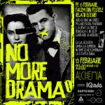 Poster No More Drama Party în club Alchemia, București pe 15 februarie 2013