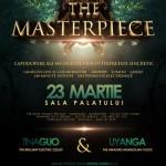 Poster The Masterpiece la Sala Palatului, București pe 23 martie 2013