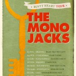 the-mono-jacks-rusty-heart-tour-2013