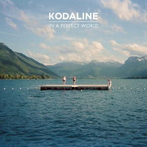 "Coperta ""In A Perfect World"", Kodaline"