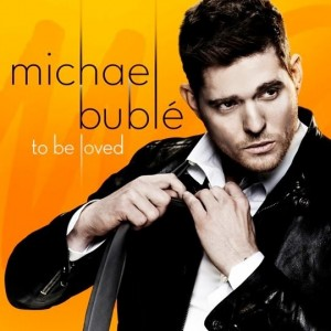 "Copertă ""To Be Loved"" - Michael Buble"