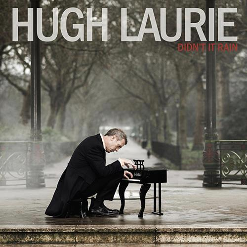 "Hugh Laurie - ""Didn't It Rain"""