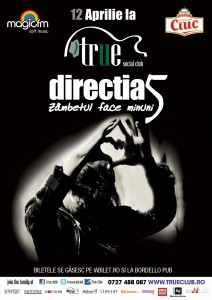 poster-concert-true-club-bucuresti-directia-5-12-aprilie-2013