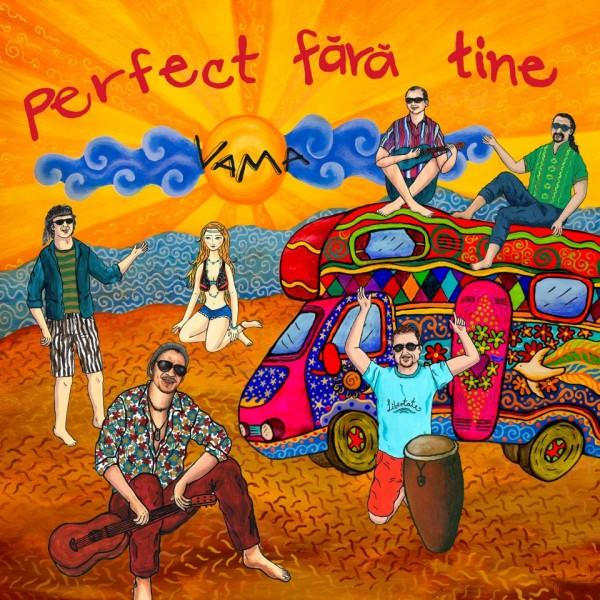 Artwork-ul single-ului VAMA - Perfect fara tine