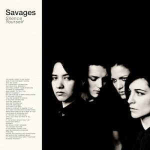 "Savages - ""Silence Yourself"""