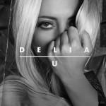"Delia - ""U (Fighting with my ghosts)"" single 2013"