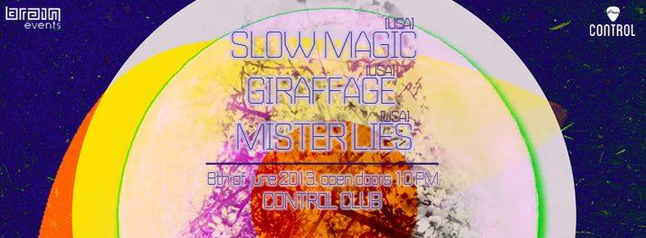 SLOW MAGIC / GIRAFFAGE / MISTER LIES la Club Control