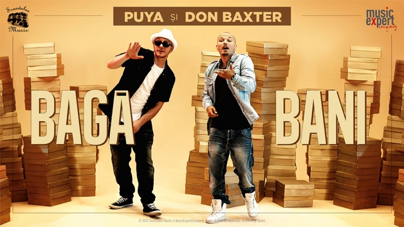 "Puya și Don Baxter - ""Bagă bani"" single 2013"