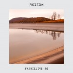 "Friction - ""Fabriclive.70"" - artwork"