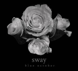 """Blue October - """"Sway"""""""