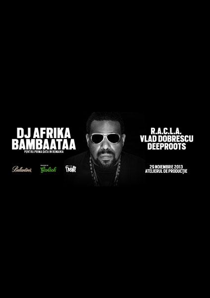 AFRIKA BAMBAATAA, R.A.C.L.A., Vlad Dobrescu, Deeproots la Atelierul de Producție
