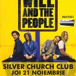 Afis concert Will And The People in Silver Church din Bucuresti pe 21 noiembrie 2013