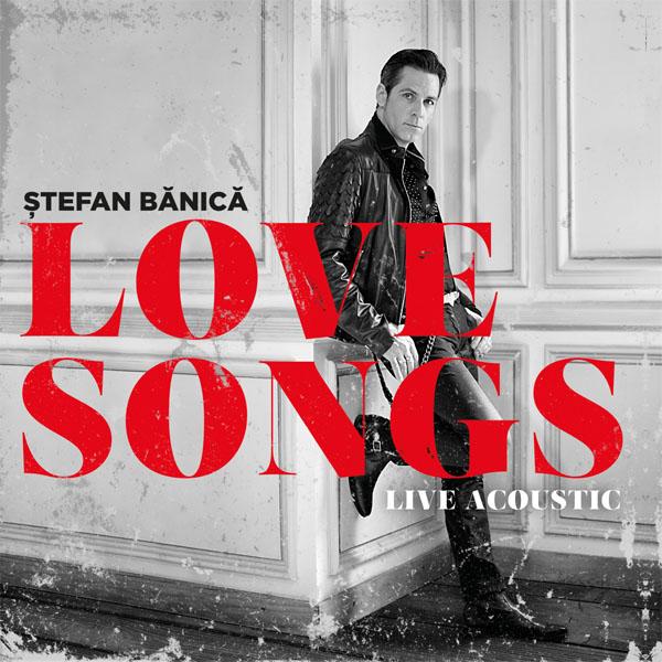 """Ștefan Bănică - """"Love Songs"""" - Live Acustic - Artwork"""