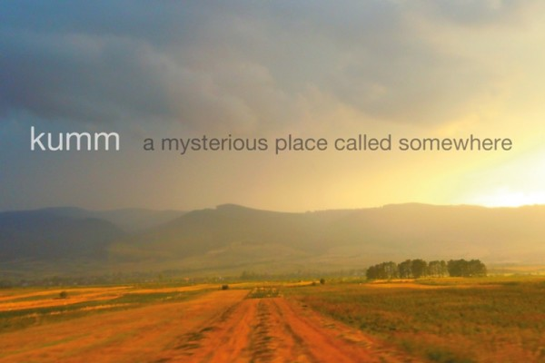 """Kumm - """"A Mysterious Place Called Somewhere"""" Artwork"""