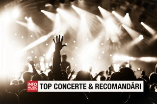 Top concerte in Romania si recomandari