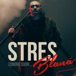 """Stres - """"Blana"""""""