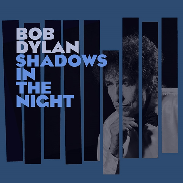 "Bob Dylan - ""Shadows In The Night"""