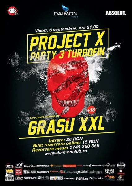 Poster eveniment PROJECT X PARTY 3: TURBOFIN cu GRASU XXL