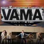 Afiș concert trupa Vama la Hard Rock Cafe.