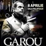 Afiș Garou concert la Sala Palatului 7 aprilie 2015