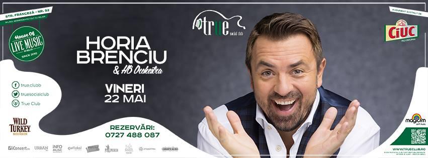 Afiș concert Horia Brenciu and HB Orchestra în True Club 22 mai 2015
