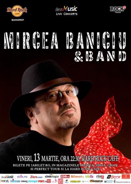 Afiș Mircea Baniciu & Band concert la Hard Rock Cafe pe 13 martie 2015