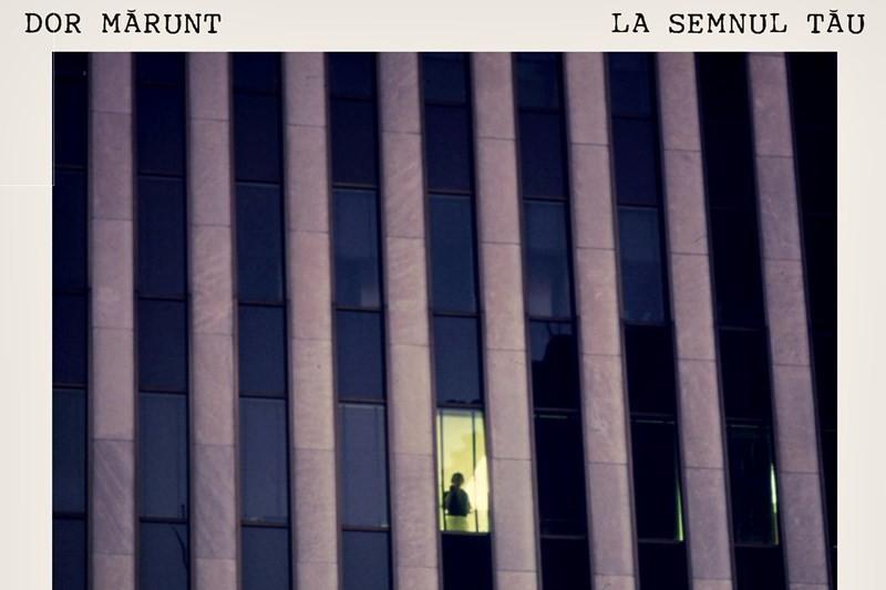 """Dor Mărunt - """"La semnul tău"""" (copertă single)"""