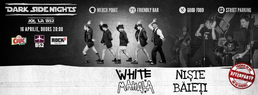 Afiș concert White Mahala și Niște Băieți în Club B52 pe 16 aprilie 2015